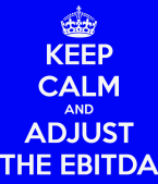 keep-calm-and-adjust-the-ebitda (1)